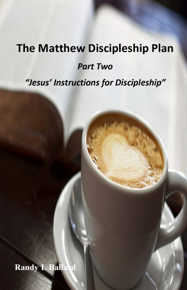 The Matthew Discipleship Plan, Part 2 - Jesus' Instructions for Discipleship